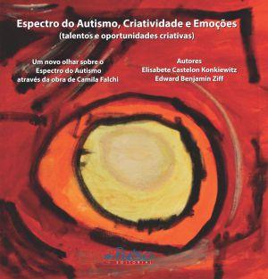 Espectro do Autismo, Criatividade e Emoções (talentos e oportunidades criativas)