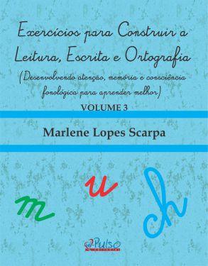 Exercícios para Construir a Leitura, Escrita e Ortografia – Volume 3