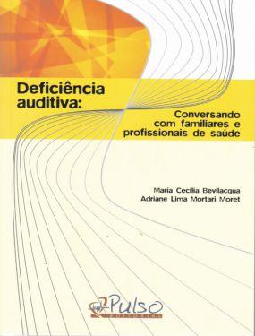 Deficiência Auditiva - Conversando com Familiares e Profissionais de Saúde