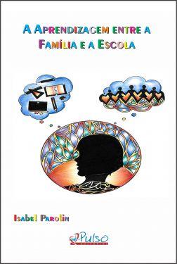 A Aprendizagem entre a Família e a Escola