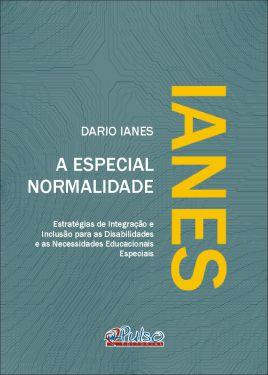 A Especial Normalidade: estratégias de integração e inclusão para as disabilidades e as necessidades educacionais especiais