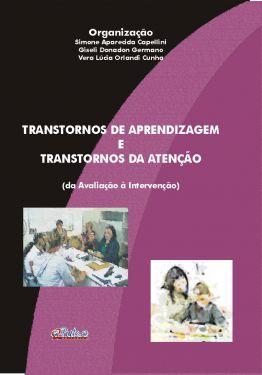 Transtornos de Aprendizagem e Transtornos da Atenção: da avaliação à intervenção