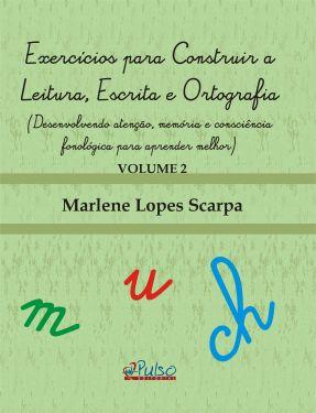 Exercícios para Construir a Leitura, Escrita e Ortografia – Volume 2