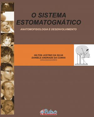 O Sistema Estomatognático: Anatomofisiologia e Desenvolvimento