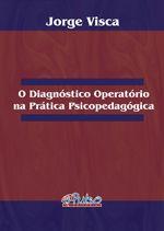 O Diagnóstico Operatório na Prática Psicopedagógica