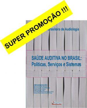 Saúde Auditiva no Brasil: políticas, serviços e sistemas
